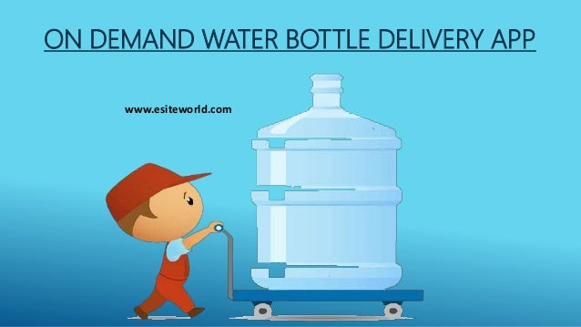 ON DEMAND WATER BOTTLE DELIVERY APP www.esiteworld.com