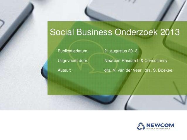 Publicatiedatum: 21 augustus 2013 Uitgevoerd door: Newcom Research & Consultancy Auteur: drs. N. van der Veer , drs. S. Bo...