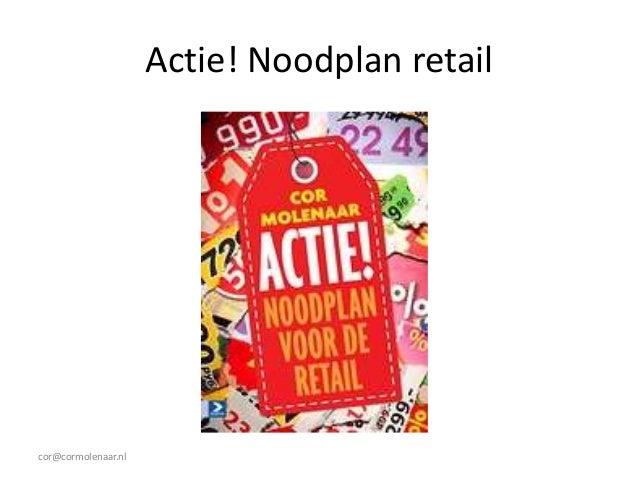 Actie! Noodplan retail  cor@cormolenaar.nl