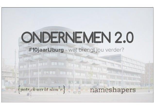 ONDERNEMEN 2.0#10jaarIJburg - wat brengt jou verder?