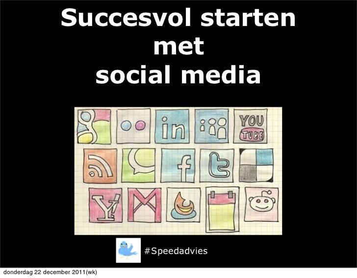Succesvol starten                        met                    social media                                 #Speedadviesd...
