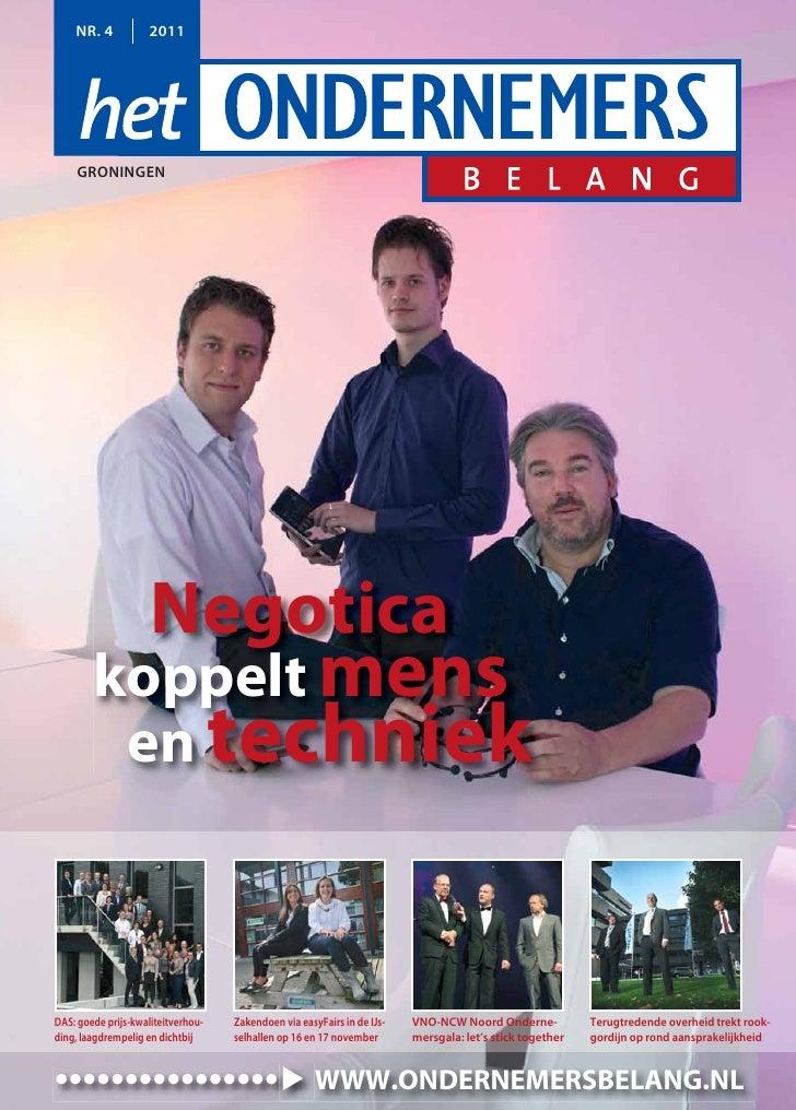 NR. 4           2011     GRONINGEN                     Negotica        koppelt mens         en techniekDAS: goede prijs-kw...