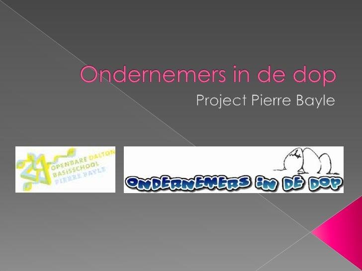 Ondernemers in de dop<br />Project Pierre Bayle<br />
