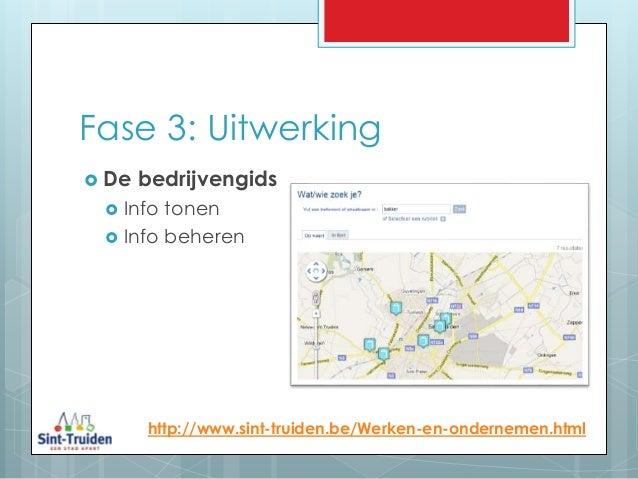 Fase 3: Uitwerking http://www.sint-truiden.be/Werken-en-ondernemen.html  De bedrijvengids  Info tonen  Info beheren