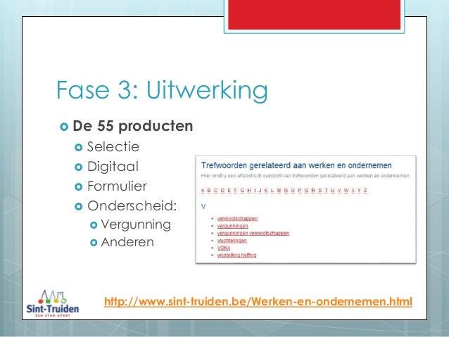 Fase 3: Uitwerking http://www.sint-truiden.be/Werken-en-ondernemen.html  De 55 producten  Selectie  Digitaal  Formulie...