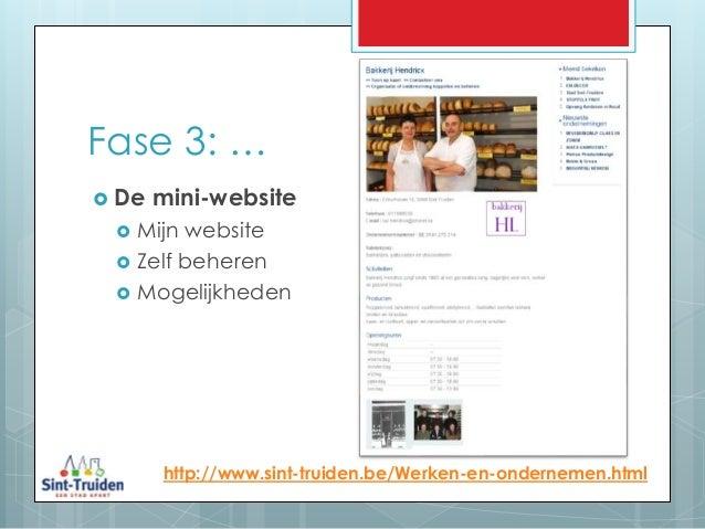 Fase 3: … http://www.sint-truiden.be/Werken-en-ondernemen.html  De mini-website  Mijn website  Zelf beheren  Mogelijkh...