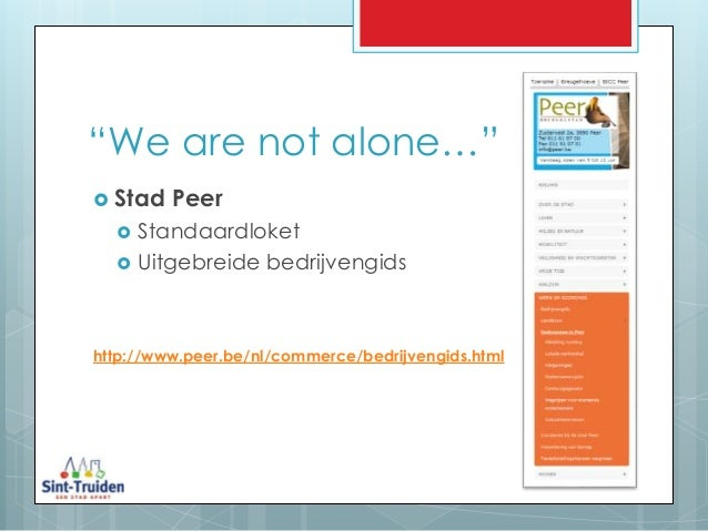 """""""We are not alone…""""  Stad Peer  Standaardloket  Uitgebreide bedrijvengids http://www.peer.be/nl/commerce/bedrijvengids...."""