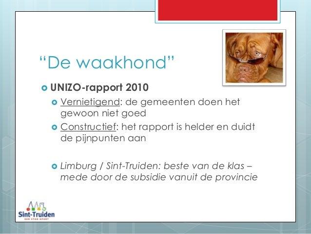 """""""De waakhond""""  UNIZO-rapport 2010  Vernietigend: de gemeenten doen het gewoon niet goed  Constructief: het rapport is h..."""