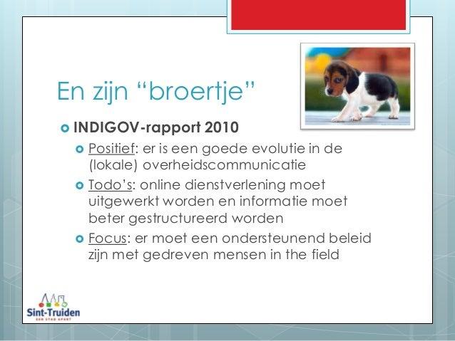 """En zijn """"broertje""""  INDIGOV-rapport 2010  Positief: er is een goede evolutie in de (lokale) overheidscommunicatie  Todo..."""