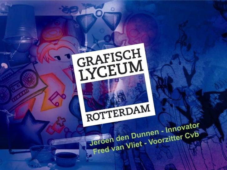 Jeroen den Dunnen - Innovator<br />Fred van Vliet - VoorzitterCvb<br />