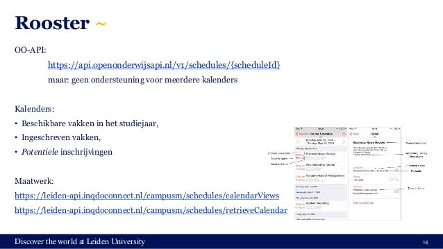 Discover the world at Leiden University Rooster ~ OO-API: https://api.openonderwijsapi.nl/v1/schedules/{scheduleId} maar: ...