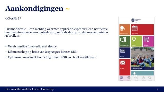 Discover the world at Leiden University Aankondigingen ~ OO-API: ?? Pushnotificatie – een melding waarmee applicatie-eigen...