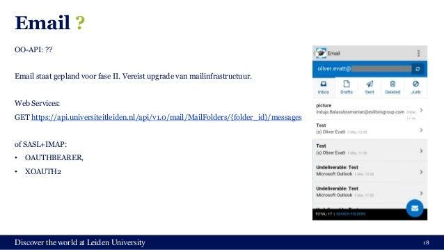 Discover the world at Leiden University Email ? OO-API: ?? Email staat gepland voor fase II. Vereist upgrade van mailinfra...
