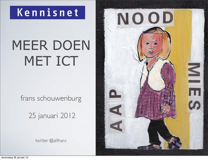 MEER DOEN         MET ICT               frans schouwenburg                         25 januari 2012                        ...