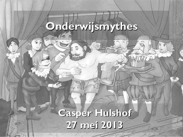 OnderwijsmythesOnderwijsmythesCasper HulshofCasper Hulshof27 mei 201327 mei 2013