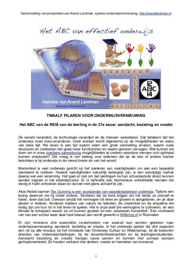 Samenvatting van presentatie van Arend Landman, spreker onderwijsvernieuwing, http://arendlandman.nl                  TWAA...