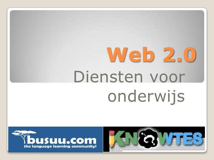 Web 2.0 Diensten voor     onderwijs