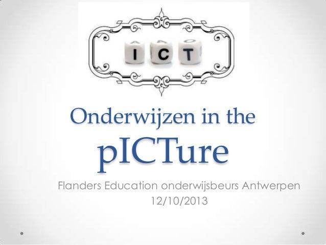 Onderwijzen in the  pICTure Flanders Education onderwijsbeurs Antwerpen 12/10/2013