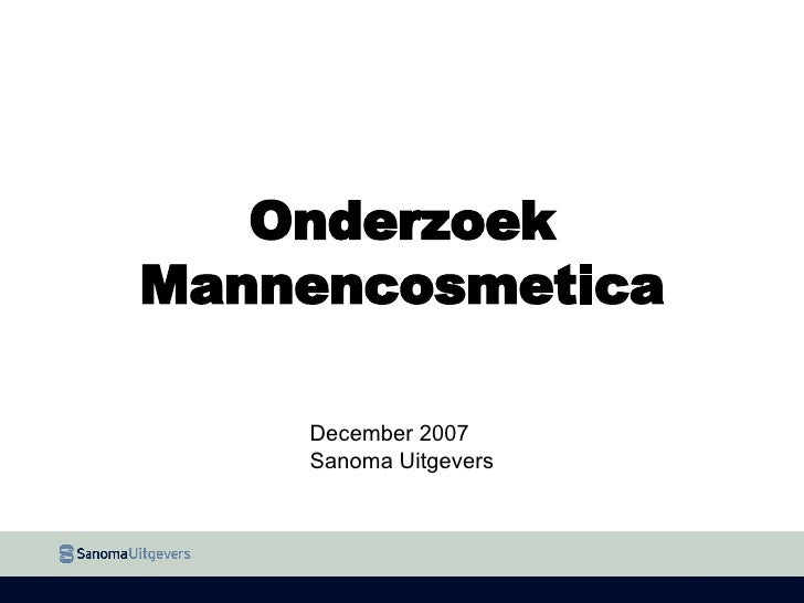 Onderzoek Mannencosmetica December 2007 Sanoma Uitgevers