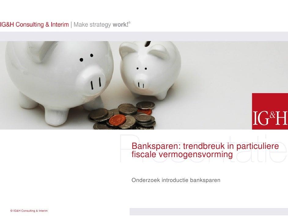 Ban                                 anksparen: trendbreuk in particuliere                               fiscale vermogensv...