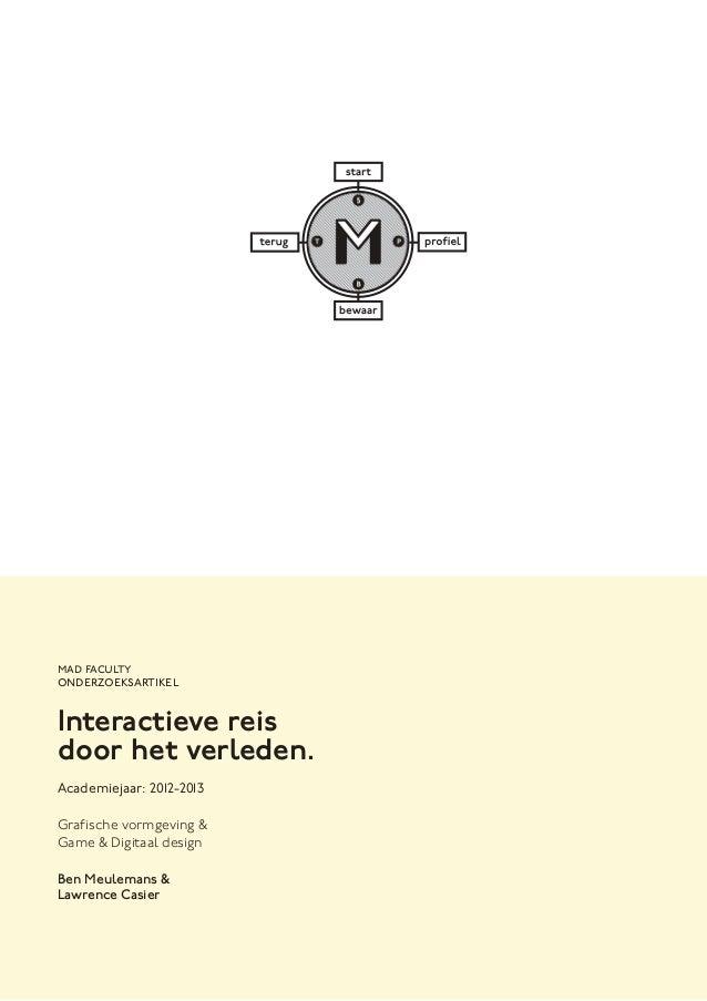 Lawrence Casier 1Interactieve reisdoor het verleden.Academiejaar: 2012-2013Grafische vormgeving &Game & Digitaal designBen...