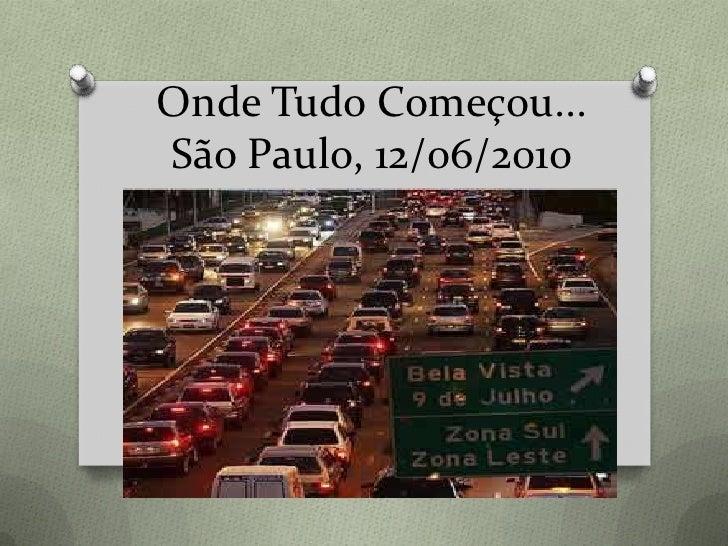 Onde Tudo Começou...São Paulo, 12/06/2010