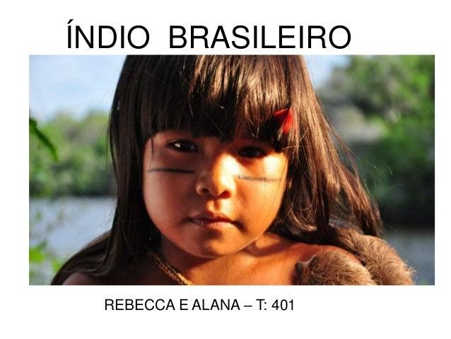 ÍNDIO BRASILEIRO REBECCA E ALANA – T: 401