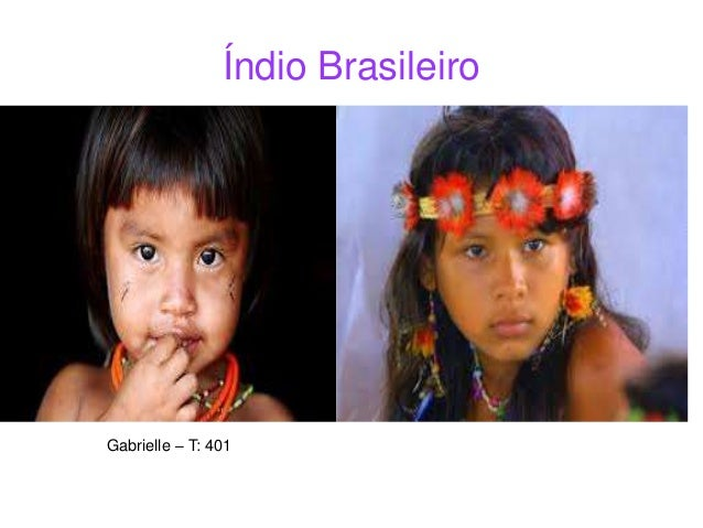 Índio Brasileiro Gabrielle – T: 401