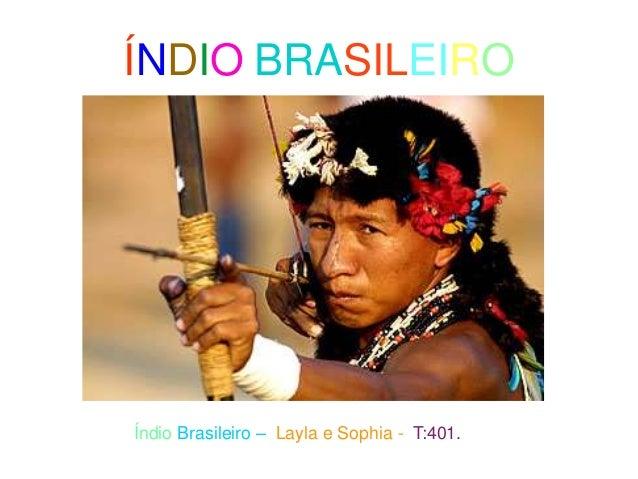 ÍNDIO BRASILEIRO Índio Brasileiro – Layla e Sophia - T:401.
