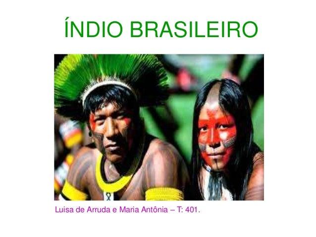 ÍNDIO BRASILEIRO Luisa de Arruda e Maria Antônia – T: 401.