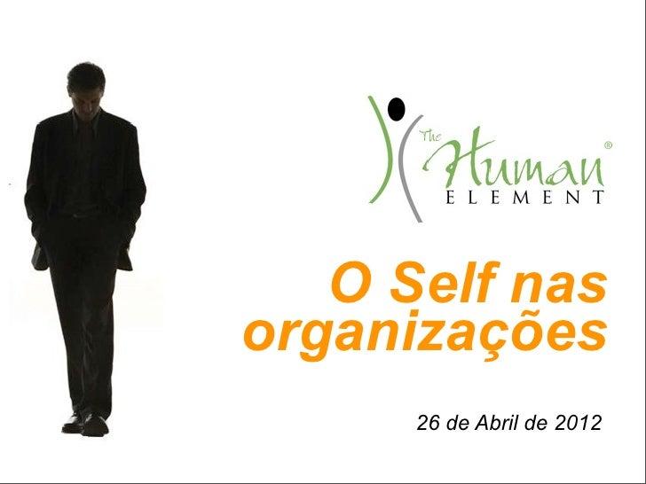O Self nasorganizações      26 de Abril de 2012