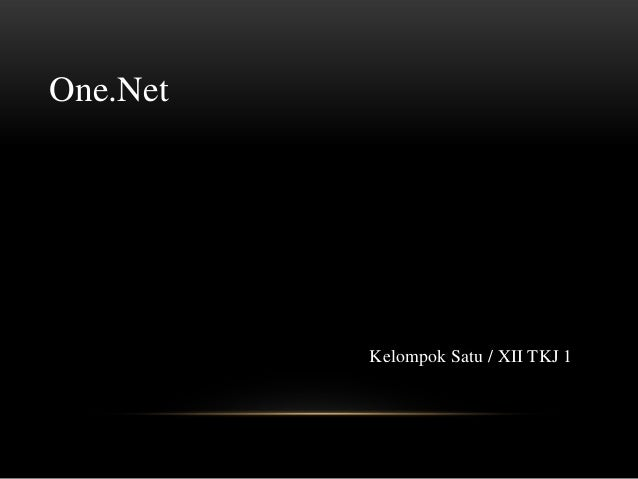 One.Net  Kelompok Satu / XII TKJ 1