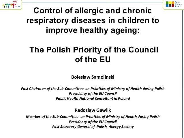 Control of allergic and chronic respiratory diseases in children to improve healthy ageing: The Polish Priority of the Cou...