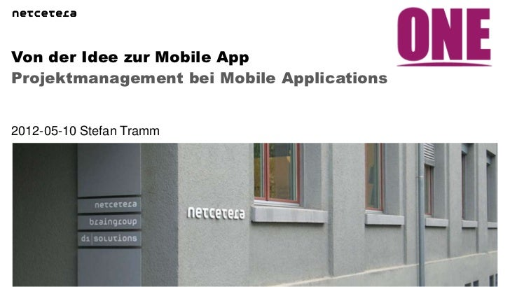Von der Idee zur Mobile AppProjektmanagement bei Mobile Applications2012-05-10 Stefan Tramm