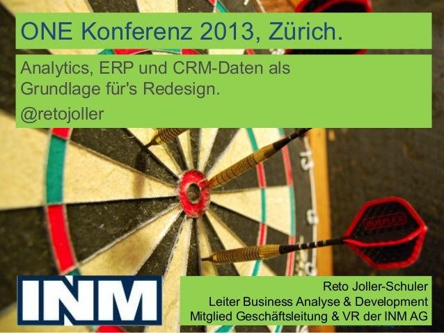 ONE Konferenz 2013, Zürich.Folie 1Mitarbeiter Sitzung.Analytics, ERP und CRM-Daten alsGrundlage fürs Redesign.@retojollerR...