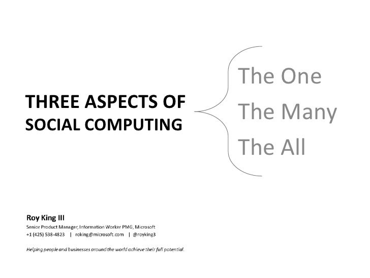 The One<br />The Many<br />The All<br />Three ASPECTS OFSocial Computing<br />