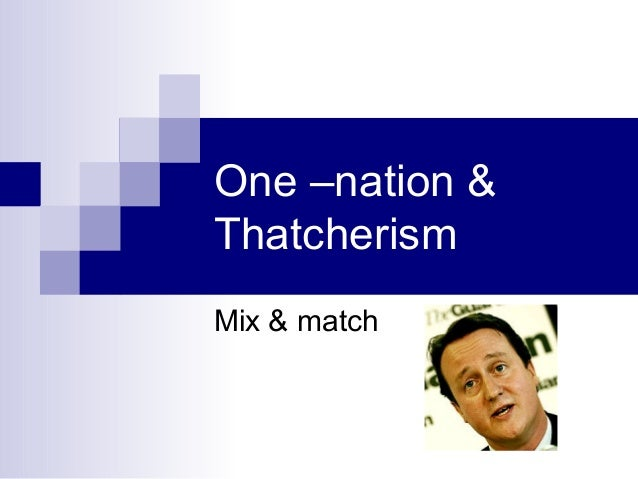 thatcher and thatcherism essay Writepass - essay writing - dissertation topics [toc]bibliographybooks:related which features of margaret thatcher's domestic reforms (1979-1990), if any, are still.