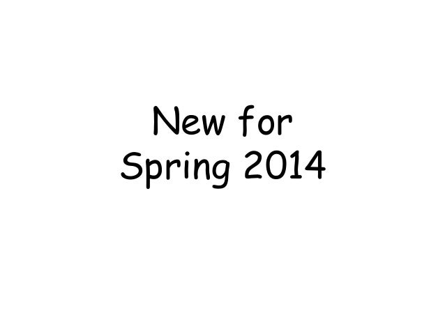 New for Spring 2014