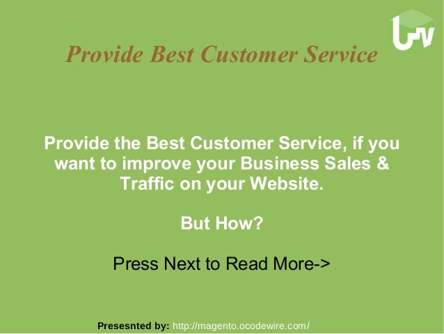 Provide Best Customer Service Provide the Best Customer Service, if you want to improve your Business Sales & Traffic on y...
