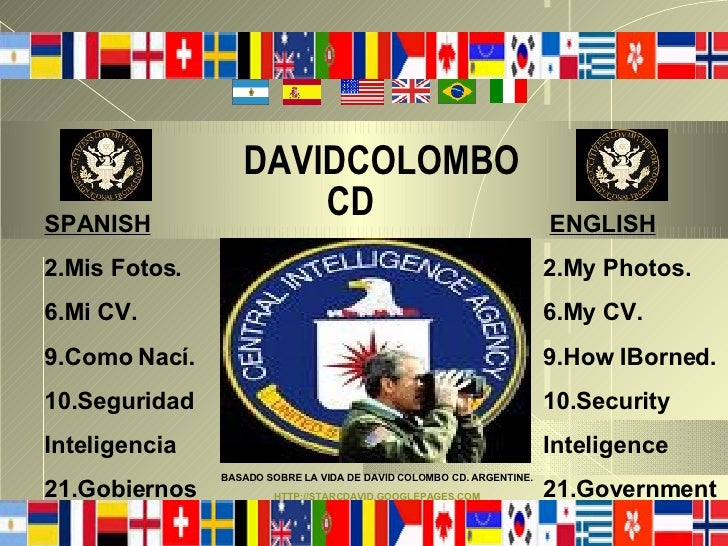 DAVIDCOLOMBO    CD   ENGLISH 2.My Photos. 6.My CV. 9.How IBorned. 10.Security  Inteligence 21.Government SPANISH 2.Mis Fot...