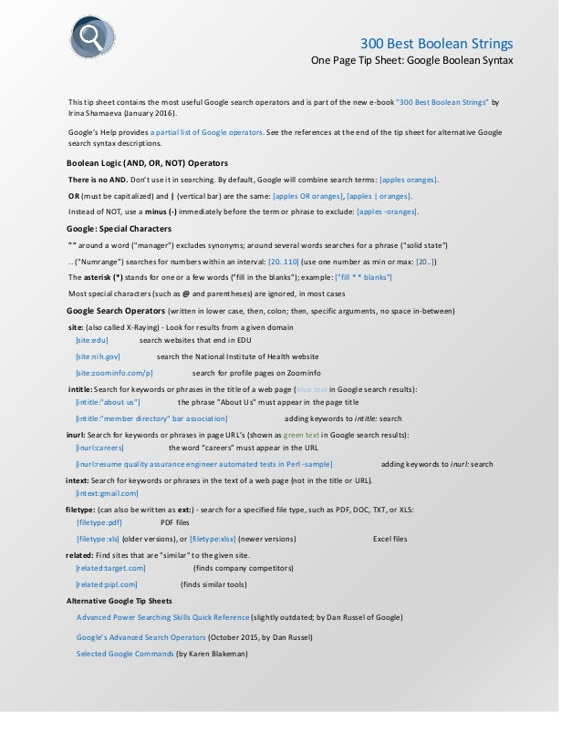 300 Best Boolean Strings One Page Tip Sheet: Google Boolean Syntax This tip sheet contains the most useful Google search o...