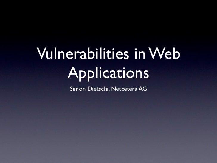 Vulnerabilities in Web    Applications     Simon Dietschi, Netcetera AG