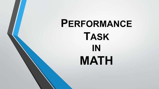 PERFORMANCE TASK IN MATH