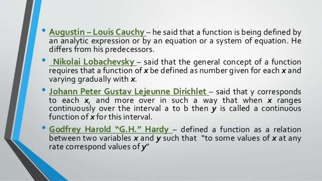 • Augustin – Louis Cauchy – he said that a function is being defined by an analytic expression or by an equation or a syst...