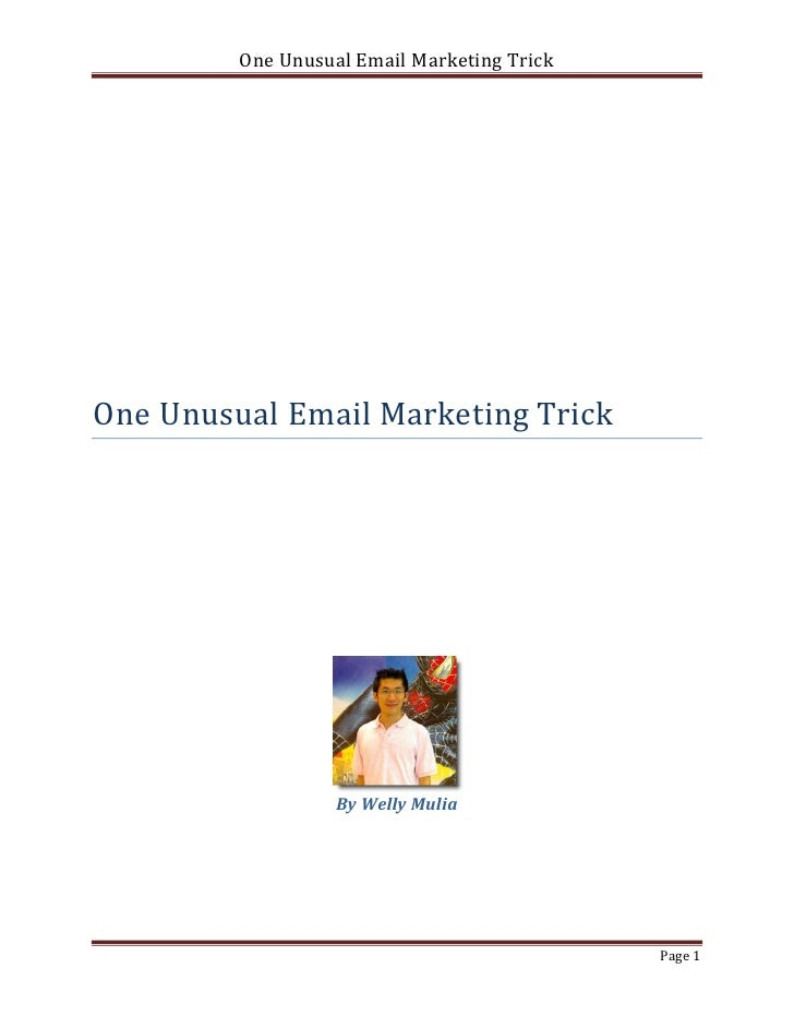 One Unusual Email Marketing TrickOne Unusual Email Marketing Trick                   By Welly Mulia                       ...