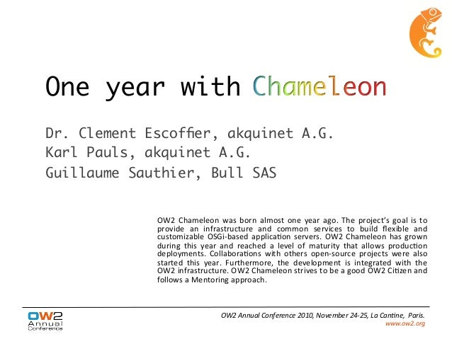 One year with Dr. Clement Escoffier, akquinet A.G. Karl Pauls, akquinet A.G. Guillaume Sauthier, Bull SAS OW2	   Chameleon	...