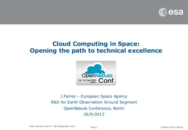 Page 1ONE Conference 2013 - 26th September 2013 J.Farres – European Space Agency R&D for Earth Observation Ground Segment ...