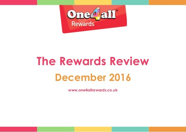 The Rewards Review December 2016 www.one4allrewards.co.uk