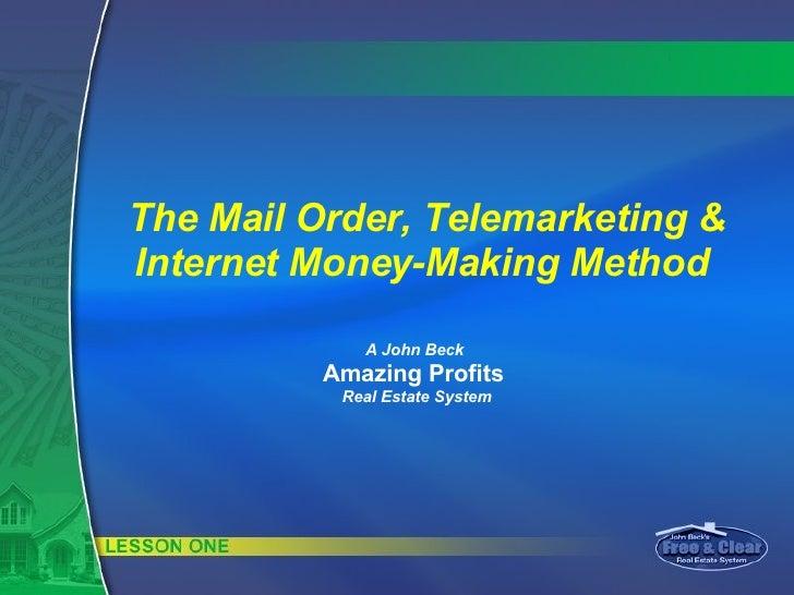 The Mail Order, Telemarketing & Internet Money-Making Method  A John Beck  Amazing Profits   Real Estate System