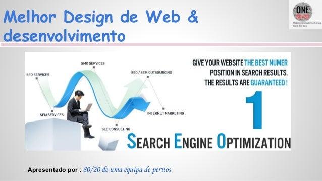 Melhor Design de Web & desenvolvimento Apresentado por : 80/20 de uma equipa de peritos